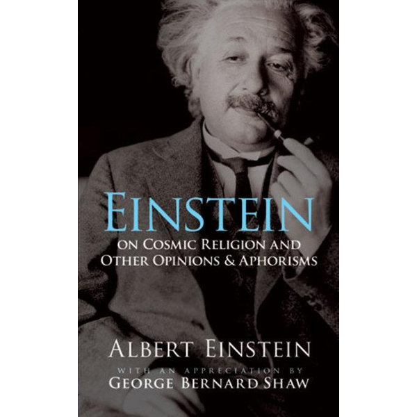 Einstein on Cosmic Religion and Other Opinions and Aphorisms - Albert Einstein, George Bernard Shaw | 2020-eala-conference.org