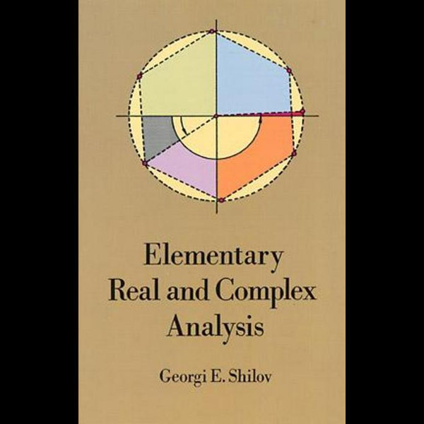 Elementary Real and Complex Analysis - Georgi E. Shilov | Karta-nauczyciela.org