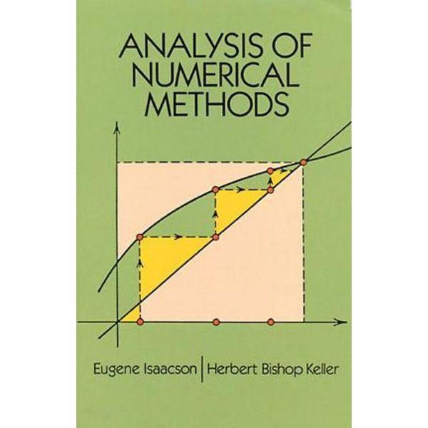 Analysis of Numerical Methods - Eugene Isaacson, Herbert Bishop Keller | 2020-eala-conference.org