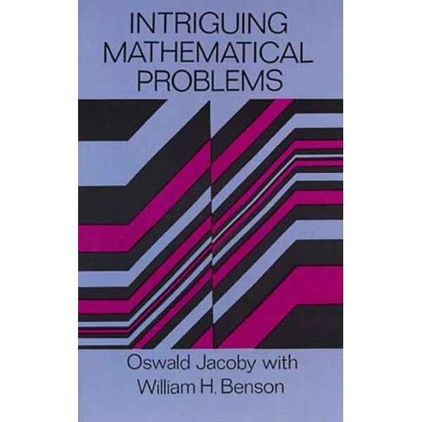 Intriguing Mathematical Problems - Oswald Jacoby, William H. Benson   Karta-nauczyciela.org