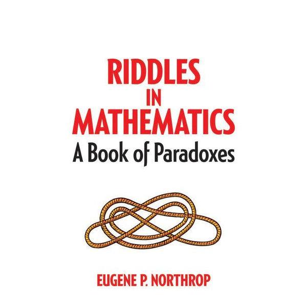 Riddles in Mathematics - Eugene P Northrop, Prof. Daniel S. Silver (Introduction by)   Karta-nauczyciela.org