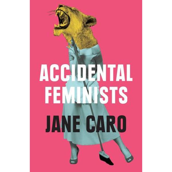 Accidental Feminists - Jane Caro   Karta-nauczyciela.org