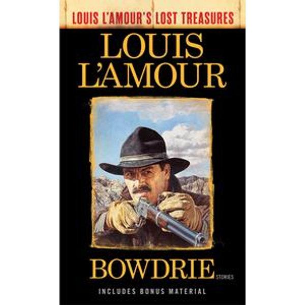 Bowdrie (Louis L'Amour's Lost Treasures) - Louis L'Amour   Karta-nauczyciela.org