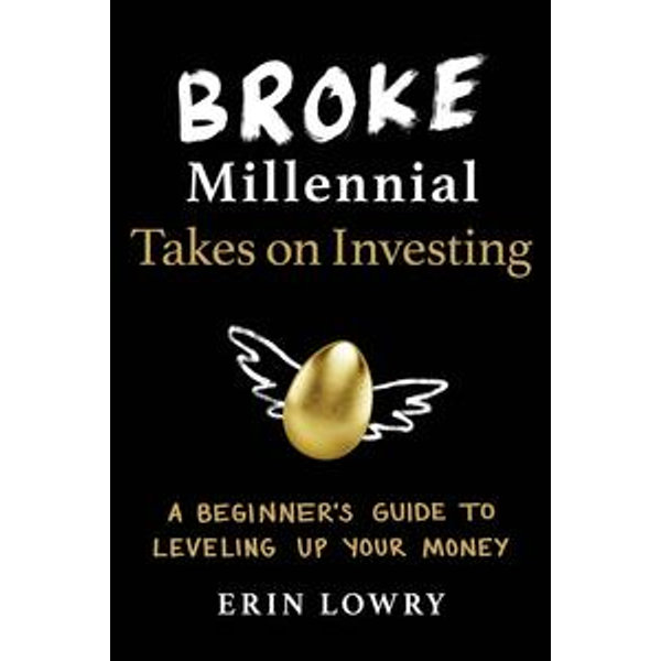 Broke Millennial Takes On Investing - Erin Lowry | 2020-eala-conference.org
