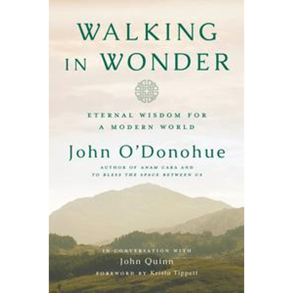 Walking in Wonder - John O'Donohue, John Quinn, Krista Tippett (Foreword by) | 2020-eala-conference.org