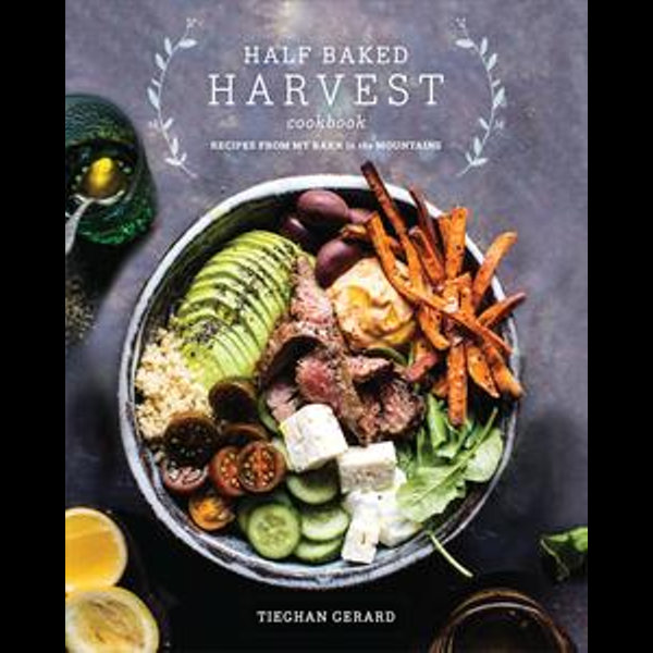 Half Baked Harvest Cookbook - Tieghan Gerard | Karta-nauczyciela.org