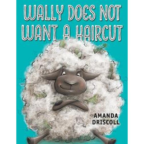 Wally Does Not Want a Haircut - Amanda Driscoll | Karta-nauczyciela.org