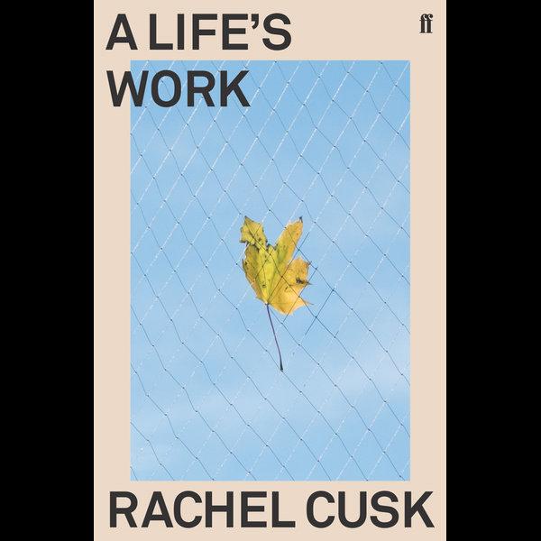 A Life's Work - Rachel Cusk | 2020-eala-conference.org