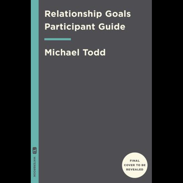 Relationship Goals Study Guide - Michael Todd | 2020-eala-conference.org