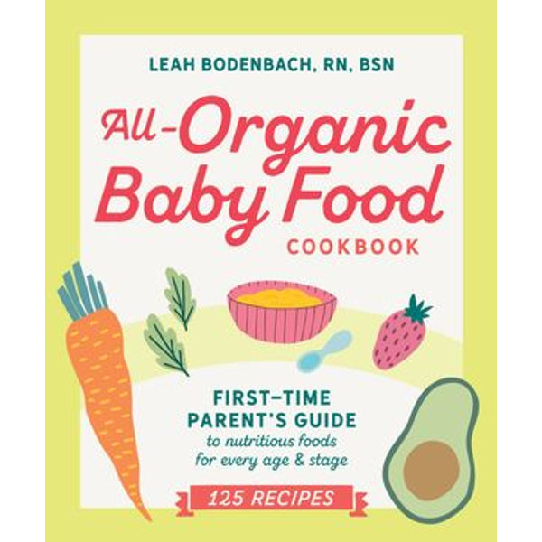 All-Organic Baby Food Cookbook -  | 2020-eala-conference.org