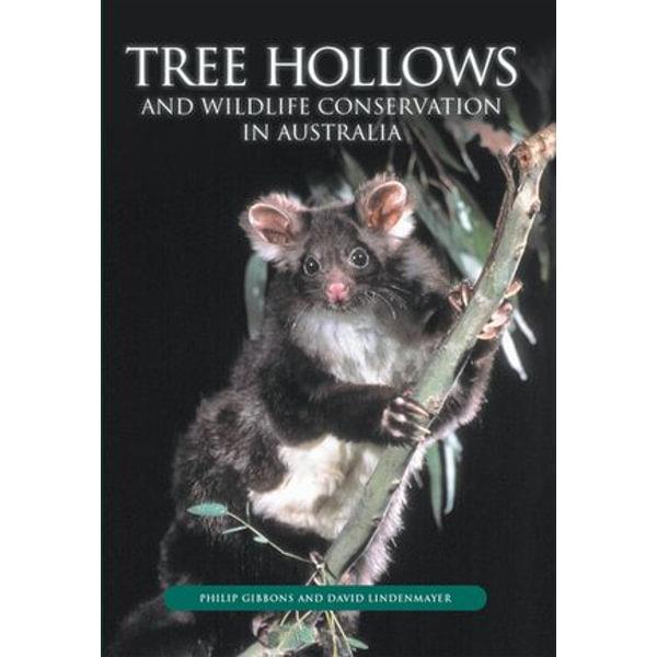 Tree Hollows and Wildlife Conservation in Australia - Philip Gibbons, David Lindenmayer   Karta-nauczyciela.org
