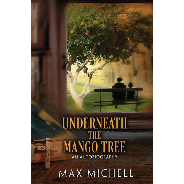 Underneath the Mango Tree - Max Michell | 2020-eala-conference.org
