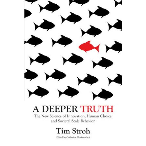 A Deeper Truth - Tim Stroh, Catherine Moolenschot (Editor) | 2020-eala-conference.org