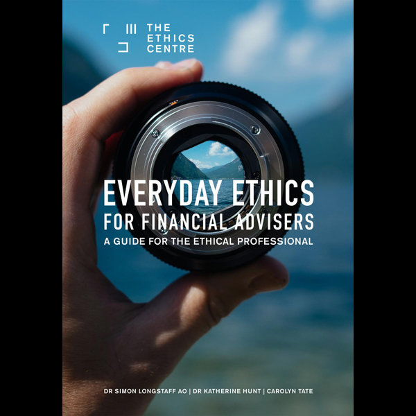 Everyday Ethics for Financial Advisers - Simon Longstaff, Katherine Hunt, Carolyn Tate | 2020-eala-conference.org