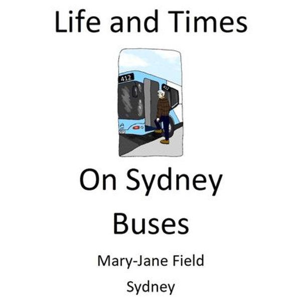 Life and Times on Sydney Buses - Mary-Jane Field, Lucienne West (Illustrator) | Karta-nauczyciela.org
