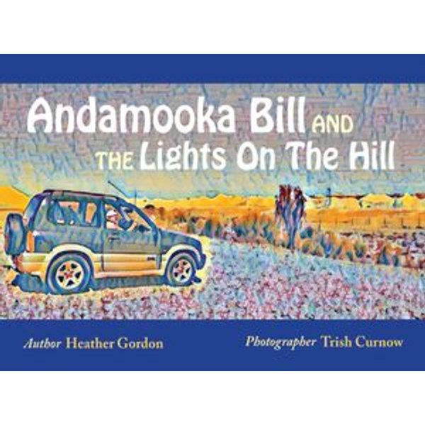 Andamooka Bill and the Lights on the Hill - Heather Gordon, Trish Curnow (Illustrator)   Karta-nauczyciela.org