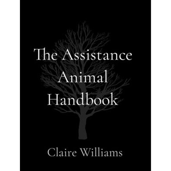 The Assistance Animal Handbook - Claire L Williams   2020-eala-conference.org