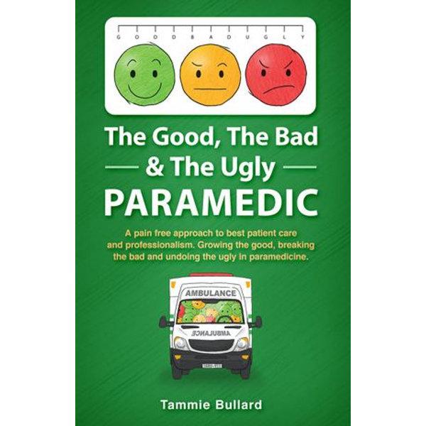 The Good, The Bad & The Ugly Paramedic - Tammie Bullard | Karta-nauczyciela.org