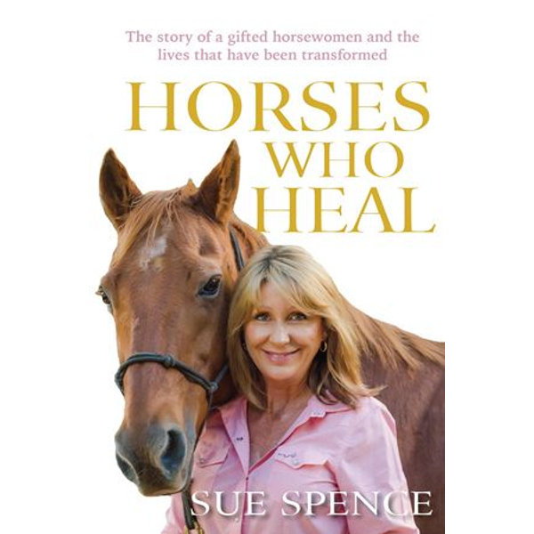 Horses Who Heal - Sue Spence | 2020-eala-conference.org