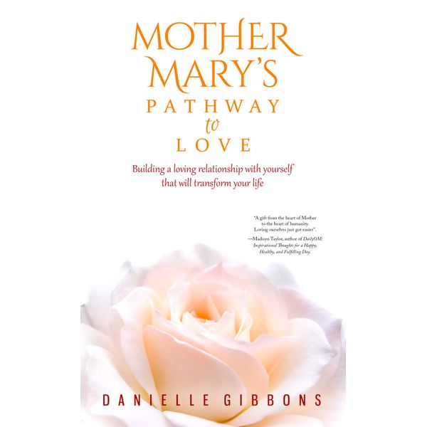 Mother Mary's Pathway to Love - Danielle Gibbons   2020-eala-conference.org