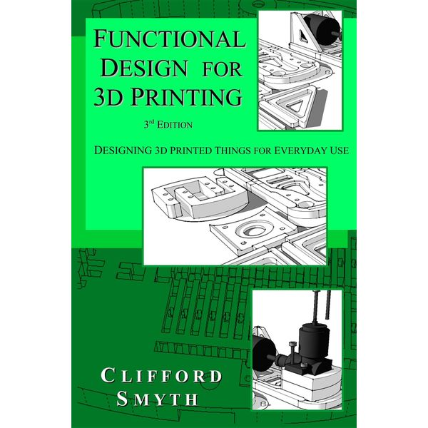 Functional Design for 3D Printing - Clifford T Smyth   2020-eala-conference.org
