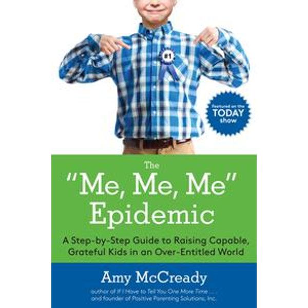 The Me, Me, Me Epidemic - Amy McCready | Karta-nauczyciela.org