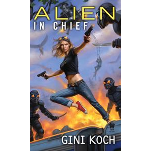 Alien in Chief - Gini Koch   Karta-nauczyciela.org