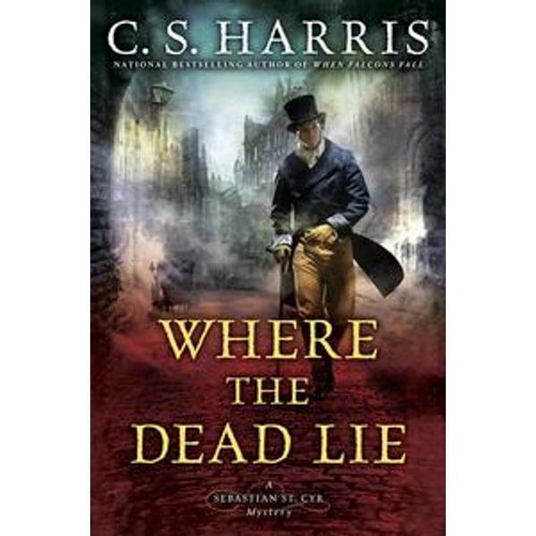 Where the Dead Lie - C. S. Harris | Karta-nauczyciela.org