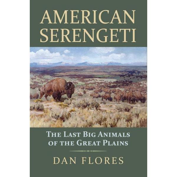 American Serengeti - Dan Flores   2020-eala-conference.org