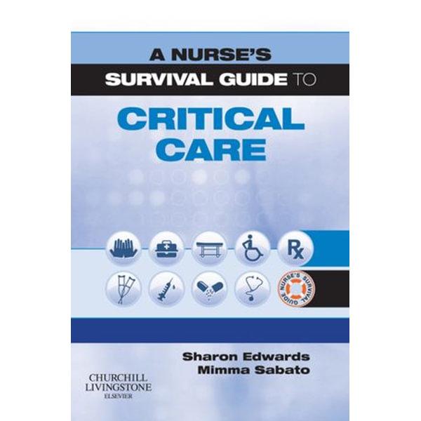 A Nurse's Survival Guide to Critical Care E-Book - Sharon L. Edwards, Mimma Sabato | Karta-nauczyciela.org