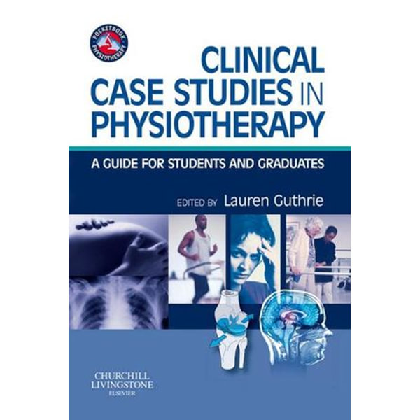 Clinical Case Studies in Physiotherapy E-Book - Lauren Jean Guthrie (Editor)   2020-eala-conference.org