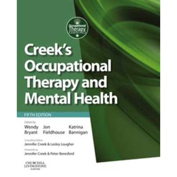 Creek's Occupational Therapy and Mental Health E-Book - Jon Fieldhouse (Editor) | 2020-eala-conference.org