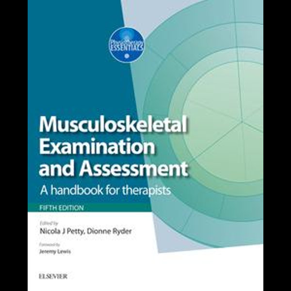 Musculoskeletal Examination and Assessment E-Book - Nicola J. Petty (Editor), Dionne Ryder (Editor) | 2020-eala-conference.org