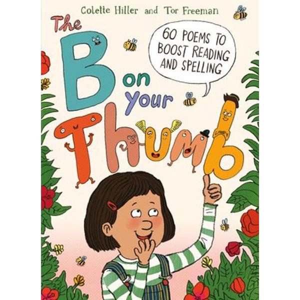 The B on Your Thumb - Colette Hiller, Tor Freeman (Illustrator) | 2020-eala-conference.org