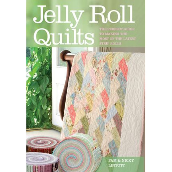 Jelly Roll Quilts - Pam Lintott, Nicky Lintott   2020-eala-conference.org