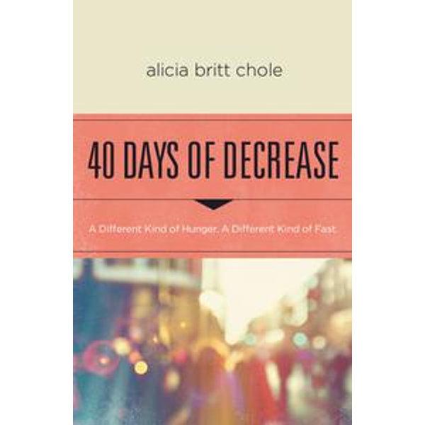 40 Days of Decrease - Alicia Britt Chole   2020-eala-conference.org