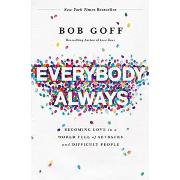 Everybody, Always - Bob Goff | Karta-nauczyciela.org