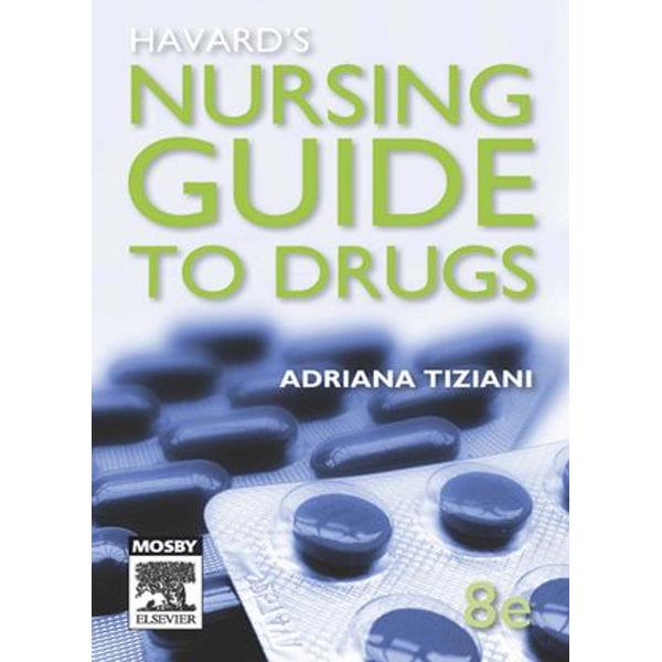 Havard's Nursing Guide to Drugs - Adriana P. Tiziani | Karta-nauczyciela.org