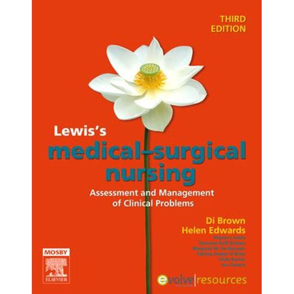 Lewis's Medical Surgical Nursing - E-Book - Diane Brown, Helen Edwards | 2020-eala-conference.org