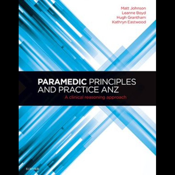 Paramedic Principles and Practice ANZ - E-Book - Kathryn Eastwood | 2020-eala-conference.org