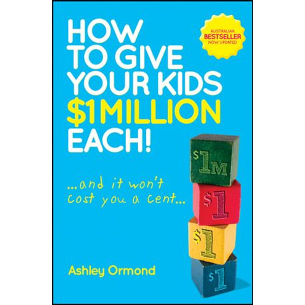 How to Give Your Kids $1 Million Each! (And It Won't Cost You a Cent) - Ashley Ormond | Karta-nauczyciela.org
