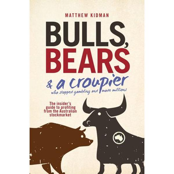 Bulls, Bears and a Croupier - Matthew Kidman | Karta-nauczyciela.org
