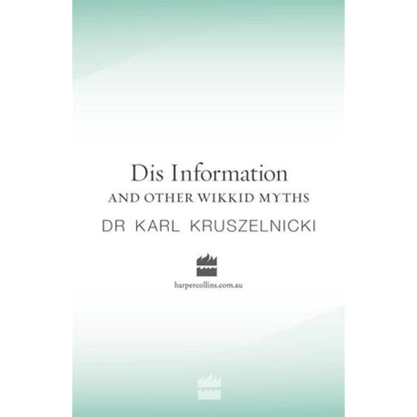 Dis Information And Other Wikkid Myths - Karl Kruszelnicki | 2020-eala-conference.org