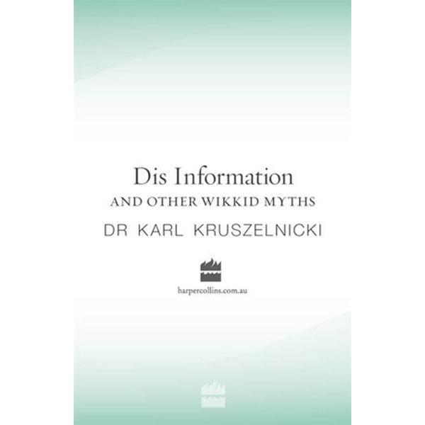 Dis Information And Other Wikkid Myths - Karl Kruszelnicki | Karta-nauczyciela.org