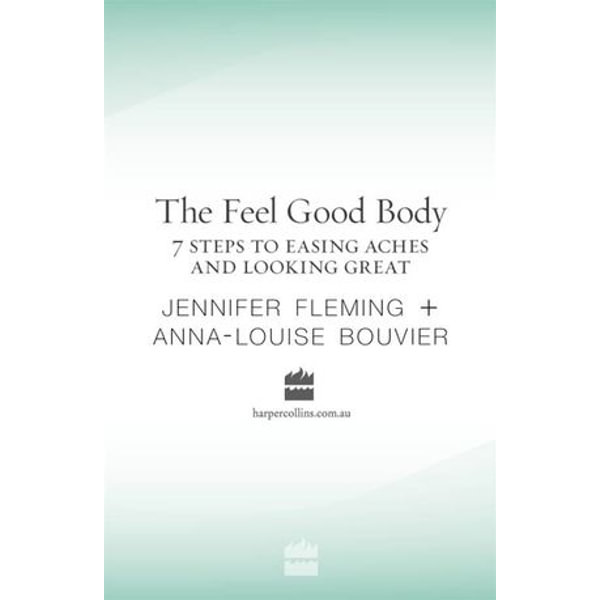 The Feel Good Body - Anna-Louise Bouvier, Jennifer Fleming | 2020-eala-conference.org