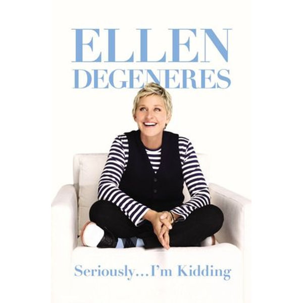 Seriously ... I'm Kidding - Ellen DeGeneres | Karta-nauczyciela.org