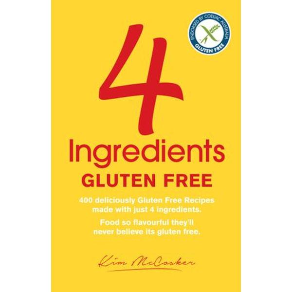 4 Ingredients - Gluten Free - Kim McCosker, Rachael Bermingham | Karta-nauczyciela.org