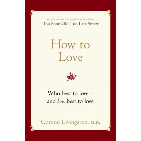 How to Love - Gordon Livingston MD | Karta-nauczyciela.org