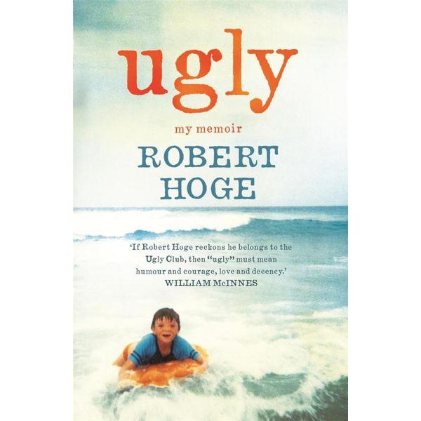 Ugly - Robert Hoge | 2020-eala-conference.org