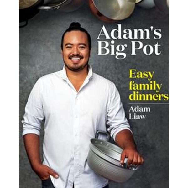 Adam's Big Pot:Easy Family Dinners - Adam Liaw   Karta-nauczyciela.org